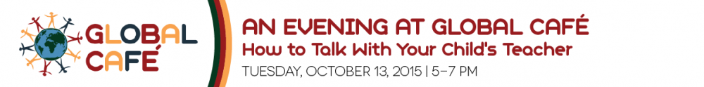An Evening at Global Café: How to Talk with Your Child's Teacher