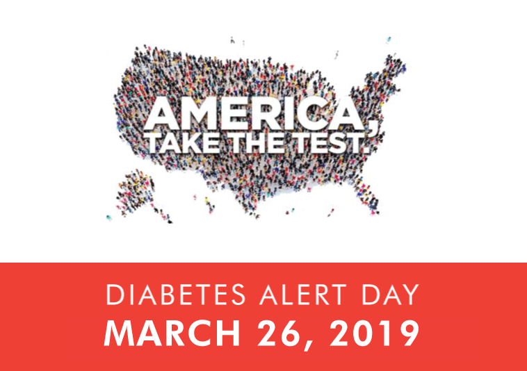 Diabetes Alert Day is March 26, 2019.